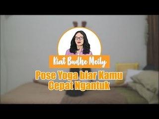 Kiat Bude Meily - Pose Yoga Mudah Untuk Kamu yang Susah Tidur, Bikin Kamu Cepat Ngantuk