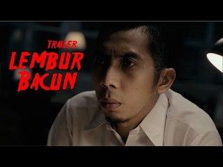 LEMBUR BACUN The Webseries - Official Trailer - Bacun Hakim Fitria Rasyidi, Horror Comedy HD