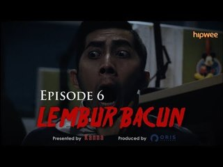 Episode 6 - Lembur Bacun Webseries - Bacun Hakim, Fitria Rasyidi, Kanna Indonesia