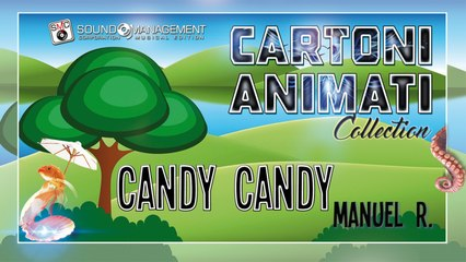 Manuel R. - CANDY CANDY - CARTONI ANIMATI COLLECTION