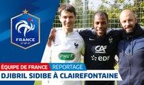 Avec Djibril Sidibe à Clairefontaine