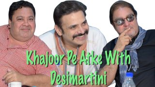 Watch: Khajoor Pe Atke Vinay Pathak, Manoj Pahwa And Harsh Chhaya On Desimartini