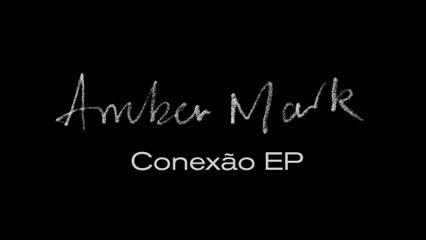 Amber Mark - Conexão