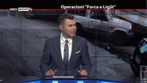 "REPORT TV, REPOLITIX - OPERACIONI ""FORCA E LIGJIT"" - PJESA E PARE"