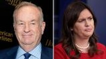 Bill O'Reilly Volunteers to Stand Next to Sarah Huckabee Sanders During White House Press Briefings | THR News