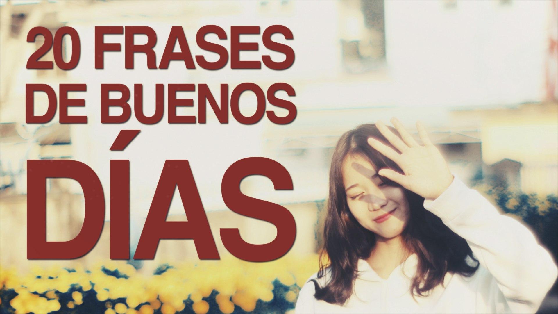 20 Frases De Buenos Dias Para Despertar Bien Cada Manana