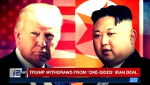 CLEARCUT | Trump withdraws from 'one-sided' Iran deal | Tuesday, May 8th 2018