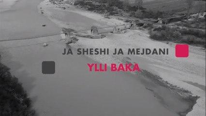 Ylli Baka - Ja sheshi ja Mejdani (Official Video HD)