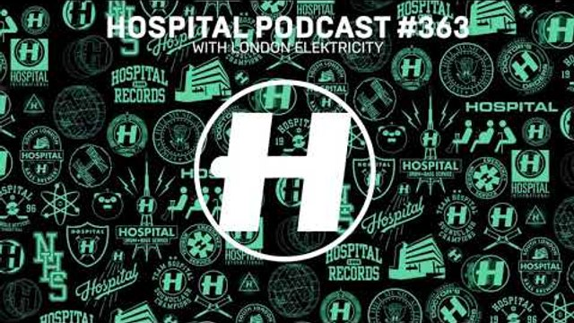 Hospital Records Podcast 363 with London Elektricity