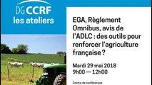 Atelier 29/05/2018 - 9H00 - 12H00  États généraux de l'alimentation, règlement Omnibus, avis de l'Autorité de la concurrence : des outils pour renforcer l'agriculture française ?