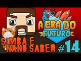 A Era do Futuro - Simba e Nano Saber - Episódio 14 #AERADOFUTURO
