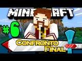 Confronto Final - AS ÚLTIMAS PREPARAÇÕES ÉPICAS PARA A LUTA!! - #6 - Minecraft