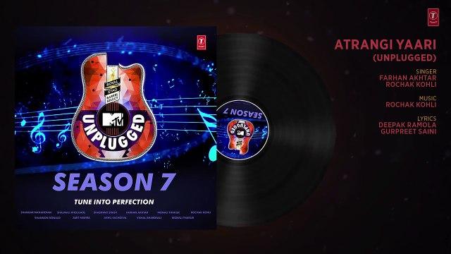 Atrangi Yaari Unplugged Full Audio - MTV Unplugged Season 7 - Farhan Akhtar,Rochak Kohli