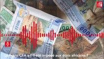 Le Franc CFA a-t-il été imposé aux états africains ?