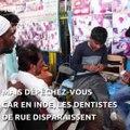 Vous voulez essayer les dentistes de rue en Inde ? Dépêchez-vous, ils vont bientôt disparaître :