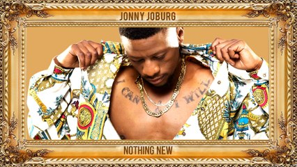Jonny Joburg - Nothing New
