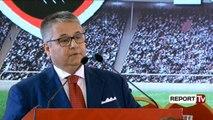 Report TV - Fino: Futbolli shqiptar i sëmurë, ta fusim në një etapë të re