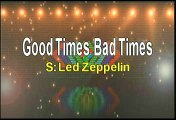 Led Zeppelin Good Times Bad Times Karaoke Version