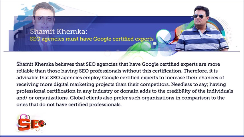 Shamit Khemka - SEO agencies must employ Google certified experts
