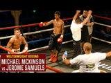 Michael McKinson vs Jerome Samuels | TKO WIN | Welterweight Boxing