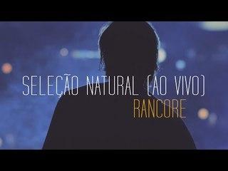 Rancore - Seleção Natural (Ao Vivo)
