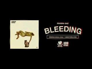 Riviera Gaz - Bleeding