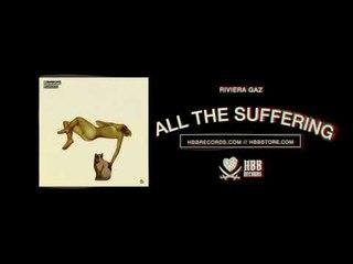 Riviera Gaz - All The Suffering