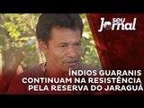 Índios Guaranis continuam na resistência pela reserva do Jaraguá
