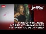 Mais uma criança morre vítima nas mãos da PM do Rio de Janeiro