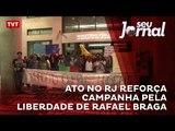 Ato no RJ reforça campanha pela liberdade de Rafael Braga