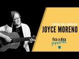 Fica a Dica extra | Joyce Moreno ensina como tocar suas músicas no Fica a Dica Premium!