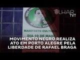 Movimento Negro faz ato por Rafael Braga
