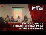 Simpósio no Rio de Janeiro debate medidas para a crise no Brasil