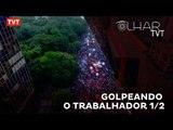 Olha TVT: GOLPEando o trabalhador e os direitos conquistados - 1/2
