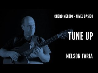 Nelson Faria || Tune Up || Chord Melody