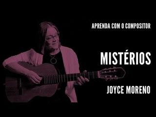 Mistérios || Aprenda com o compositor || Joyce Moreno