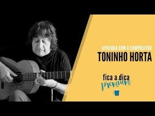 Toninho Horta || Aprenda com o Compositor