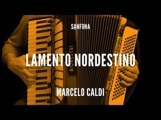 Marcelo Caldi || Lamento Nordestino || Sanfona