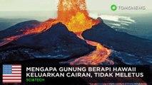 Mengapa gunung berapi Kilauea di Hawaii tidak meletus dengan keras - TomoNews