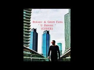 Buraku & Grupi Fama - U zhduke ( Cover ) Lyrics Video