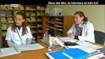 Report TV - Veri - Jug, Diana dhe Mira, dy infermiere në Shën Koll nga Agim Pipa