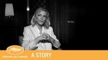 CATE BLANCHETT,  CANNES POUR VOUS ? - CANNES 2018 - A STORY - EV