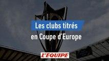 Ces clubs titrés en Coupe d'Europe - Rugby - CE
