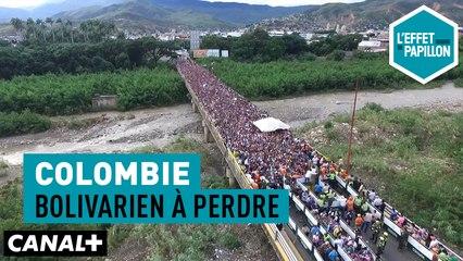 Colombie : Bolivarien à perdre - L'Effet Papillon du 13/05 - CANAL +