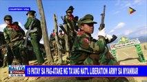 GLOBALITA: 19 patay sa pag-atake ng Ta'ang nat'l liberation army sa Myanmar; 13 patay sa tatlong suicide bombing sa Indonesia; 102-aynos, aktibo pa rin sa pagtakbo