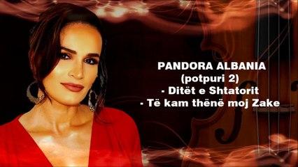 PANDORA - POTPURI 2 LIVE (Shqiperise mesme)