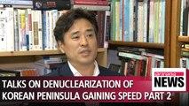 Talks on denuclearization of Korean Peninsula gaining speed PART 2