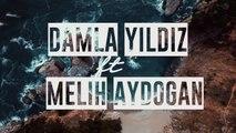 Damla Yıldız Ft. Melih Aydogan - Kop Hadi Benden (Official Video)