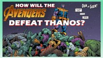 Avengers 4 - How Will the Avengers Defeat Thanos?