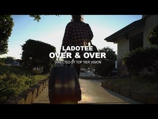 Over & Over by Ladotee (Official Music Video)